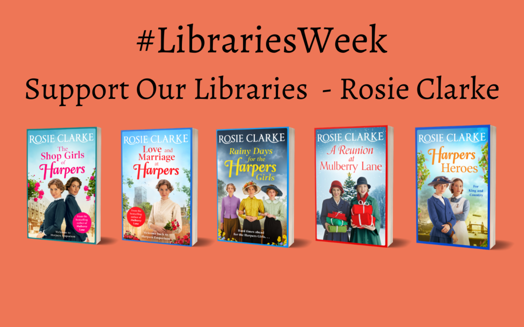 #LibrariesWeek Support our Libraries – Rosie Clarke