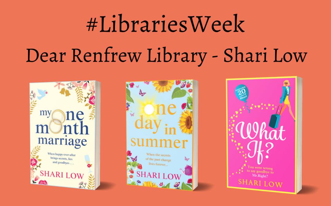 #Libraries Week Dear Renfrew Library – Shari Low