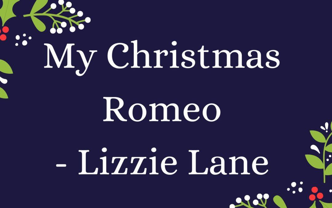 MY CHRISTMAS ROMEO  – Lizzie Lane