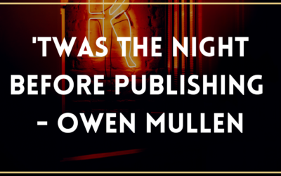 'Twas The Night Before Publishing – Owen Mullen