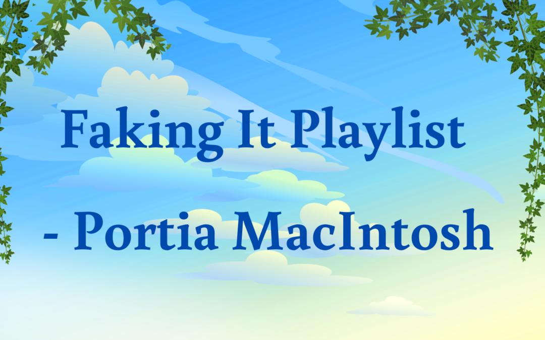 Faking It – The Playlist by Portia MacIntosh