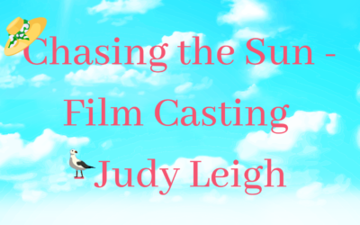 Casting Chasing the Sun as a film – Judy Leigh