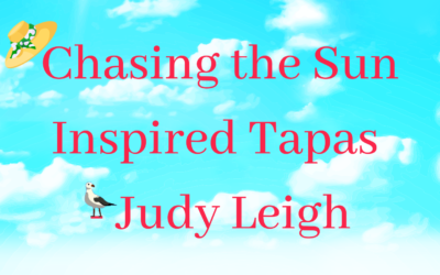 Chasing The Sun Inspired Tapas Recipes – Judy Leigh