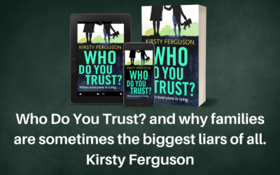 Who Do You Trust? and why families are sometimes the biggest liars of all – Kirsty Ferguson