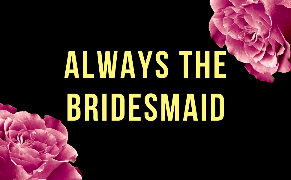 Always the bridesmaid by Nina Manning